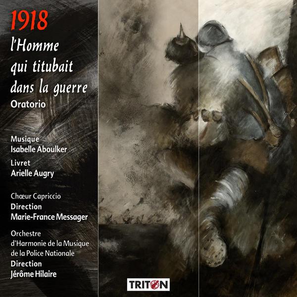 [Centenaire 14-18] 1918, l'Homme qui titubait dans la guerre – Isabelle ABOULKER
